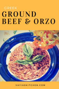 Ground Beef and Orzo - Vayia's Kitchen
